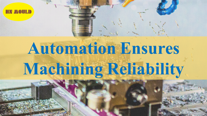 Automation Ensures Machining Reliability
