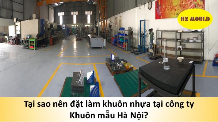 Tại sao nên đặt làm khuôn nhựa tại công ty Khuôn mẫu Hà Nội?