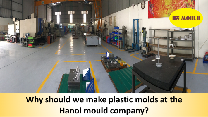 Why should we make plastic molds at the Hanoi mould company?