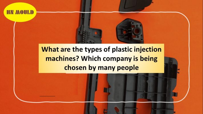 What are the types of plastic injection machines?